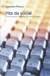 Vita da social. Comunicazione e relazioni al tempo di internet. ED INSIEME - pagg. 85 - € 7,00