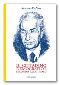 """Copertina del libro di Antonio De Vita """"Il cittadino democratico secondo Aldo Moro"""""""