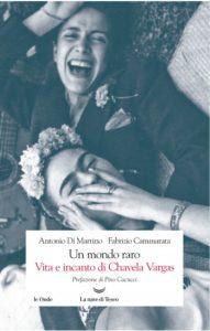 """Copertina del romanzo """"Un mondo raro. Vita e incanto di Chavela Vargas"""", di Antonio Di Martino e Fabrizio Cammarata"""